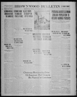 Primary view of object titled 'Brownwood Bulletin (Brownwood, Tex.), Vol. 18, No. 41, Ed. 1 Friday, December 6, 1918'.