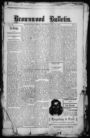 Brownwood Bulletin. (Brownwood, Tex.), Vol. 9, No. 30, Ed. 1 Thursday, May 24, 1894