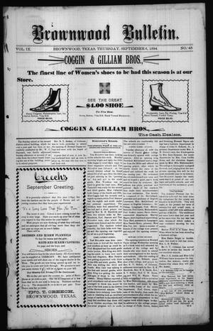 Primary view of object titled 'Brownwood Bulletin. (Brownwood, Tex.), Vol. 9, No. 45, Ed. 1 Thursday, September 6, 1894'.
