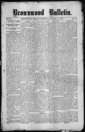 Primary view of object titled 'Brownwood Bulletin. (Brownwood, Tex.), Vol. 10, No. 12, Ed. 1 Thursday, January 17, 1895'.