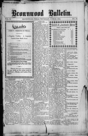 Primary view of object titled 'Brownwood Bulletin. (Brownwood, Tex.), Vol. 9, No. 35, Ed. 1 Thursday, June 28, 1894'.