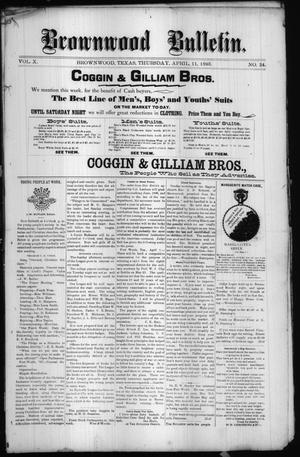 Primary view of object titled 'Brownwood Bulletin. (Brownwood, Tex.), Vol. 10, No. 24, Ed. 1 Thursday, April 11, 1895'.