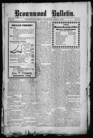 Primary view of object titled 'Brownwood Bulletin. (Brownwood, Tex.), Vol. 9, No. 33, Ed. 1 Thursday, June 14, 1894'.