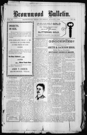 Primary view of object titled 'Brownwood Bulletin. (Brownwood, Tex.), Vol. 9, No. 40, Ed. 1 Thursday, August 2, 1894'.