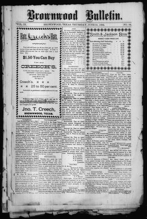 Primary view of object titled 'Brownwood Bulletin. (Brownwood, Tex.), Vol. 9, No. 34, Ed. 1 Thursday, June 21, 1894'.