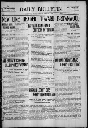 Primary view of object titled 'Daily Bulletin. (Brownwood, Tex.), Vol. 9, No. 99, Ed. 1 Tuesday, February 9, 1909'.