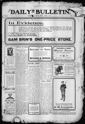 Daily Bulletin. (Brownwood, Tex.), Vol. 4, No. 155, Ed. 1 Friday, April 15, 1904