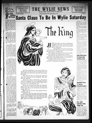 Primary view of The Wylie News (Wylie, Tex.), Vol. 15, No. 33, Ed. 1 Thursday, December 20, 1962