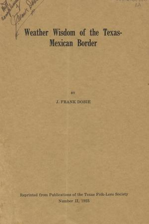 Primary view of object titled 'Weather Wisdom of the Texas-Mexican Border'.