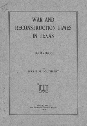Primary view of object titled 'War and reconstruction times in Texas : 1861-1865'.