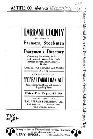 Primary view of object titled 'Tarrant County, Fort Worth, Texas, farmers, stockmen and dairymen's directory : containing the names and addresses and amount assessed to each : acreage of farms and capacity of dairies. Parcel post rates and zones, also a complete copy Federal Farm Loan Act, suggestions, questions and answers regarding same'.
