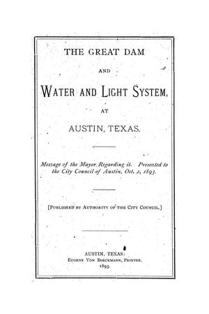 Primary view of object titled 'The great dam and water and light system at Austin, Texas'.