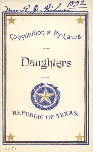 Primary view of object titled 'Constitution and by-laws of the Daughters of the Republic of Texas'.