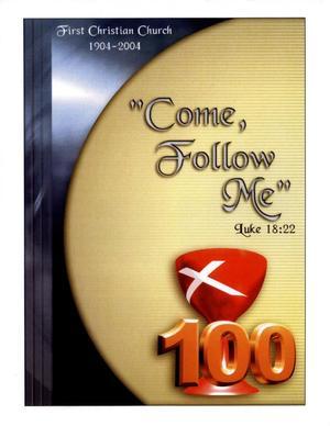 Come Follow Me : First Christian Church, 1904-2004