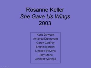 "Primary view of object titled '[""She Gave Us Wings,"" by Rosanne Keller, 2003]'."