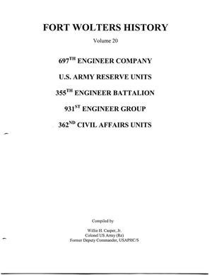 Pictorial History of Fort Wolters, Volume 20: 697th Engineer Company, U.S. Army Reserve Units, 355th Engineer Battalion, 931st Engineer Group, 362nd Civil Affairs Units