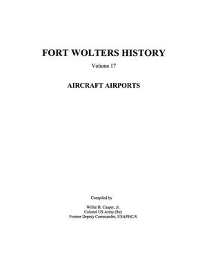 Pictorial History of Fort Wolters, Volume 17: Aircraft Airports