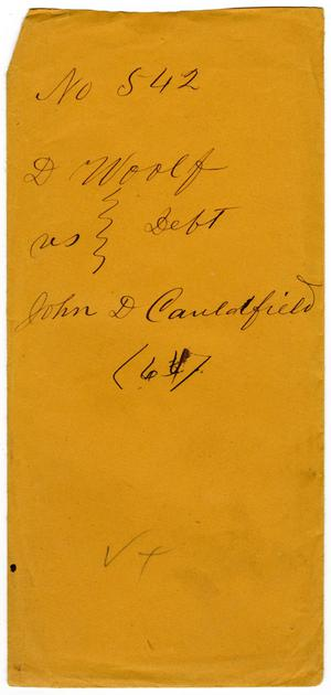 Documents pertaining to the case of D. Wolf vs. John D. Colefield, cause no. 542, 1868