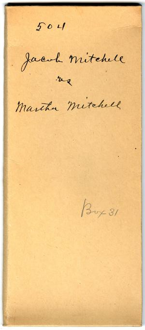 Primary view of object titled 'Documents pertaining to the case of Jacob Mitchell vs. Martha Mitchell, cause no. 504, 1867'.