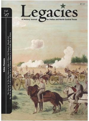 Primary view of object titled 'Legacies: A History Journal for Dallas and North Central Texas, Volume 19, Number 02, Fall, 2007'.