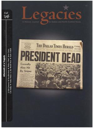 Primary view of object titled 'Legacies: A History Journal for Dallas and North Central Texas, Volume 18, Number 02, Fall, 2006'.