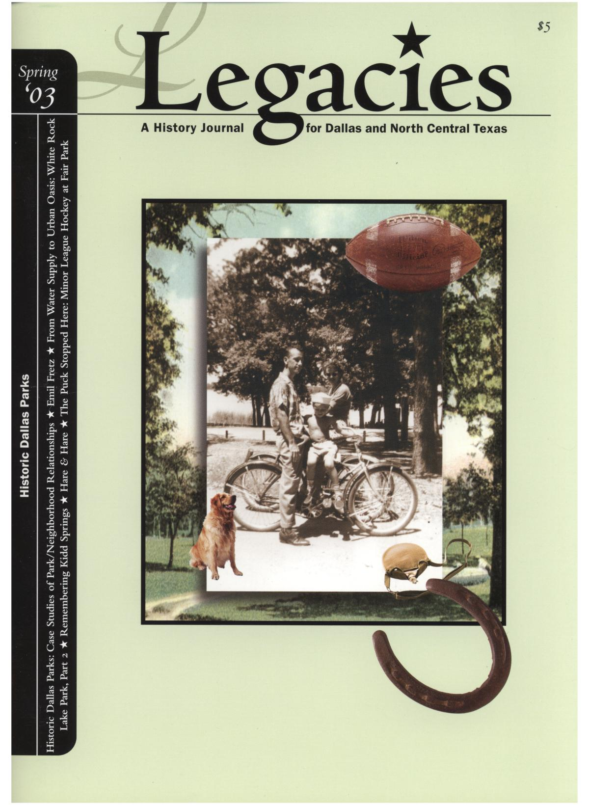 Legacies: A History Journal for Dallas and North Central Texas, Volume 15, Number 01, Spring, 2003                                                                                                      Front Cover