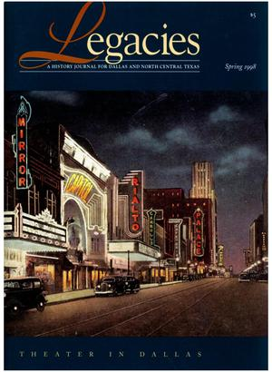 Legacies: A History Journal for Dallas and North Central Texas, Volume 10, Number 01, Spring, 1998