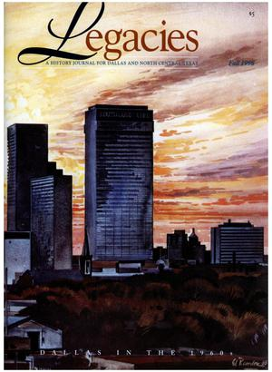 Primary view of object titled 'Legacies: A History Journal for Dallas and North Central Texas, Volume 10, Number 02, Fall, 1998'.