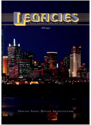 Primary view of object titled 'Legacies: A History Journal for Dallas and North Central Texas, Volume 09, Number 02, Fall, 1997'.
