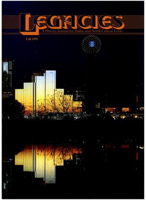 Primary view of object titled 'Legacies: A History Journal for Dallas and North Central Texas, Volume 07, Number 02, Fall, 1995'.