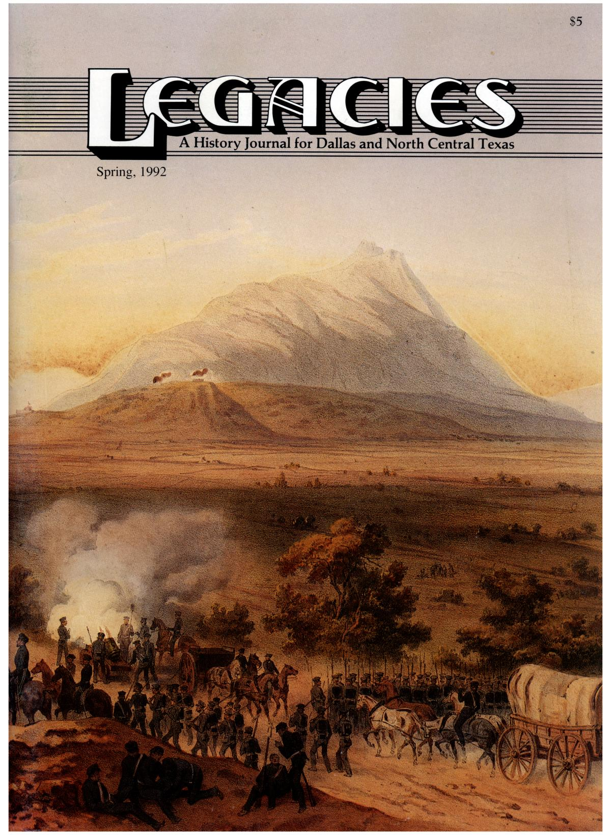 Legacies: A History Journal for Dallas and North Central Texas, Volume 04, Number 01, Spring, 1992                                                                                                      Front Cover