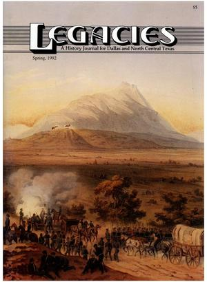 Legacies: A History Journal for Dallas and North Central Texas, Volume 04, Number 01, Spring, 1992