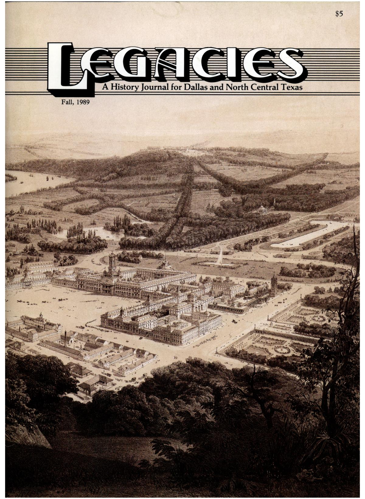 Legacies: A History Journal for Dallas and North Central Texas, Volume 1, Number 2, Fall, 1989                                                                                                      Front Cover