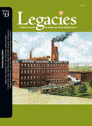 Primary view of object titled 'Legacies: A History Journal for Dallas and North Central Texas, Volume 25, Number 1, Spring 2013'.