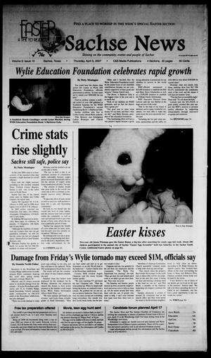Primary view of object titled 'The Sachse News (Sachse, Tex.), Vol. 3, No. 10, Ed. 1 Thursday, April 5, 2007'.