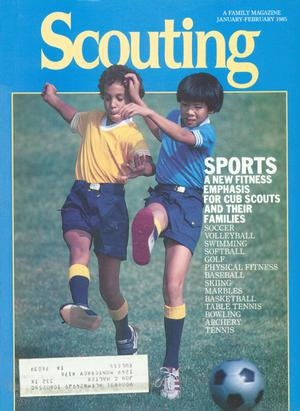 Scouting, Volume 73, Number 1, January-February 1985