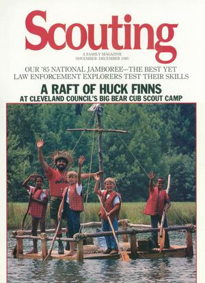 Scouting, Volume 73, Number 6, November-December 1985
