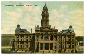 Primary view of object titled 'Tarrant County Court House, Fort Worth, Texas'.