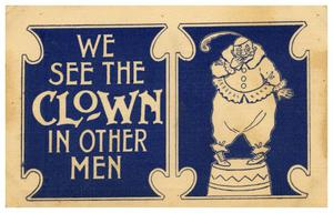 Primary view of object titled 'We See the Clown in Other Men'.