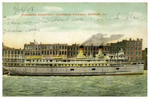 Primary view of object titled 'Theodore Roosevelt, Excursion Steamer, Chicago, Ill.'.