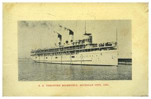 Primary view of object titled 'S.S. Theodore Roosevelt, Michigan City, Ind.'.