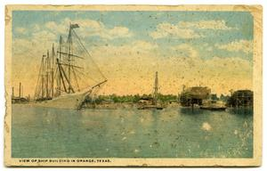 Primary view of object titled 'Postcard showing a view of ships being built in Orange, Texas'.
