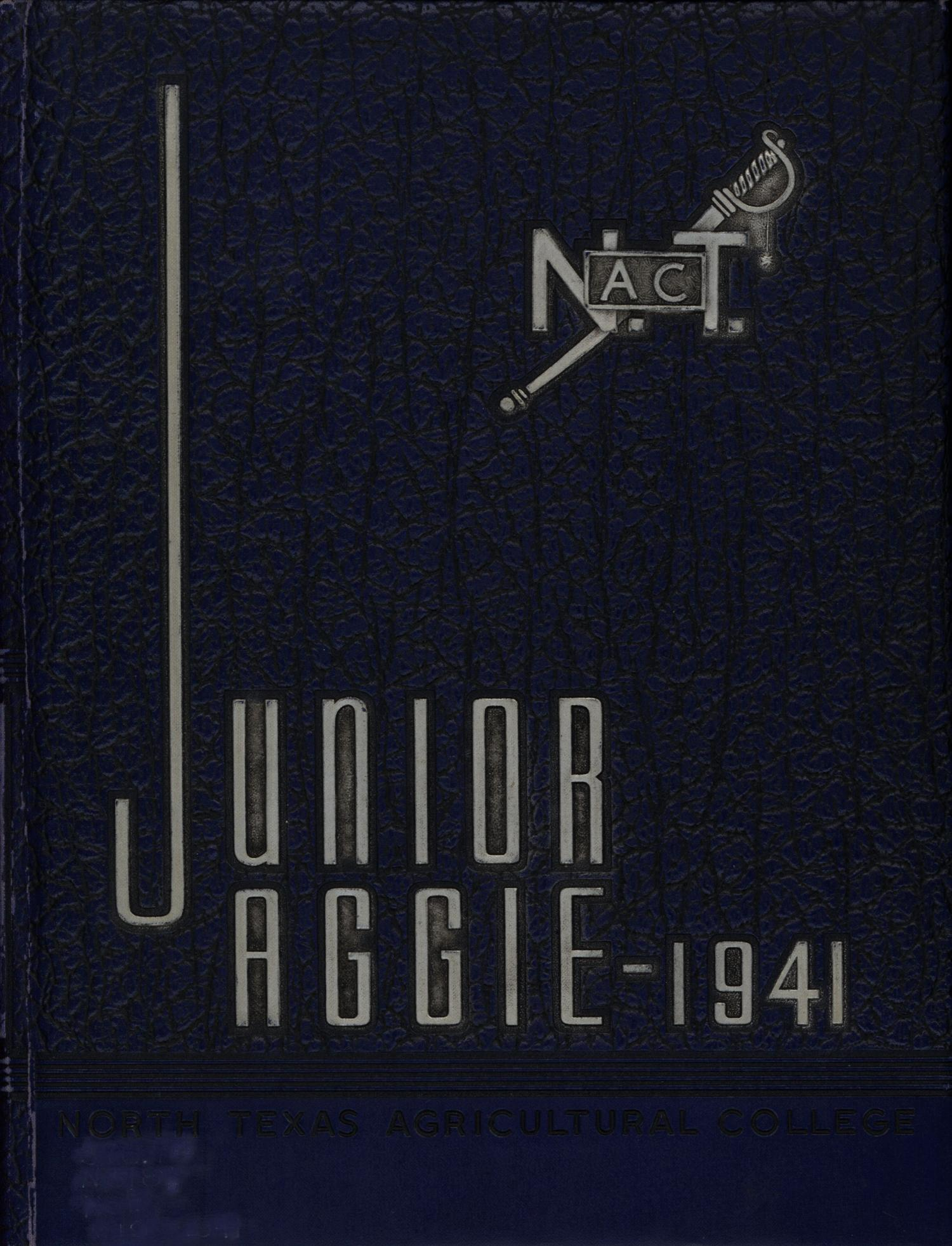 The Junior Aggie, Yearbook of North Texas Agricultural College, 1941                                                                                                      Front Cover