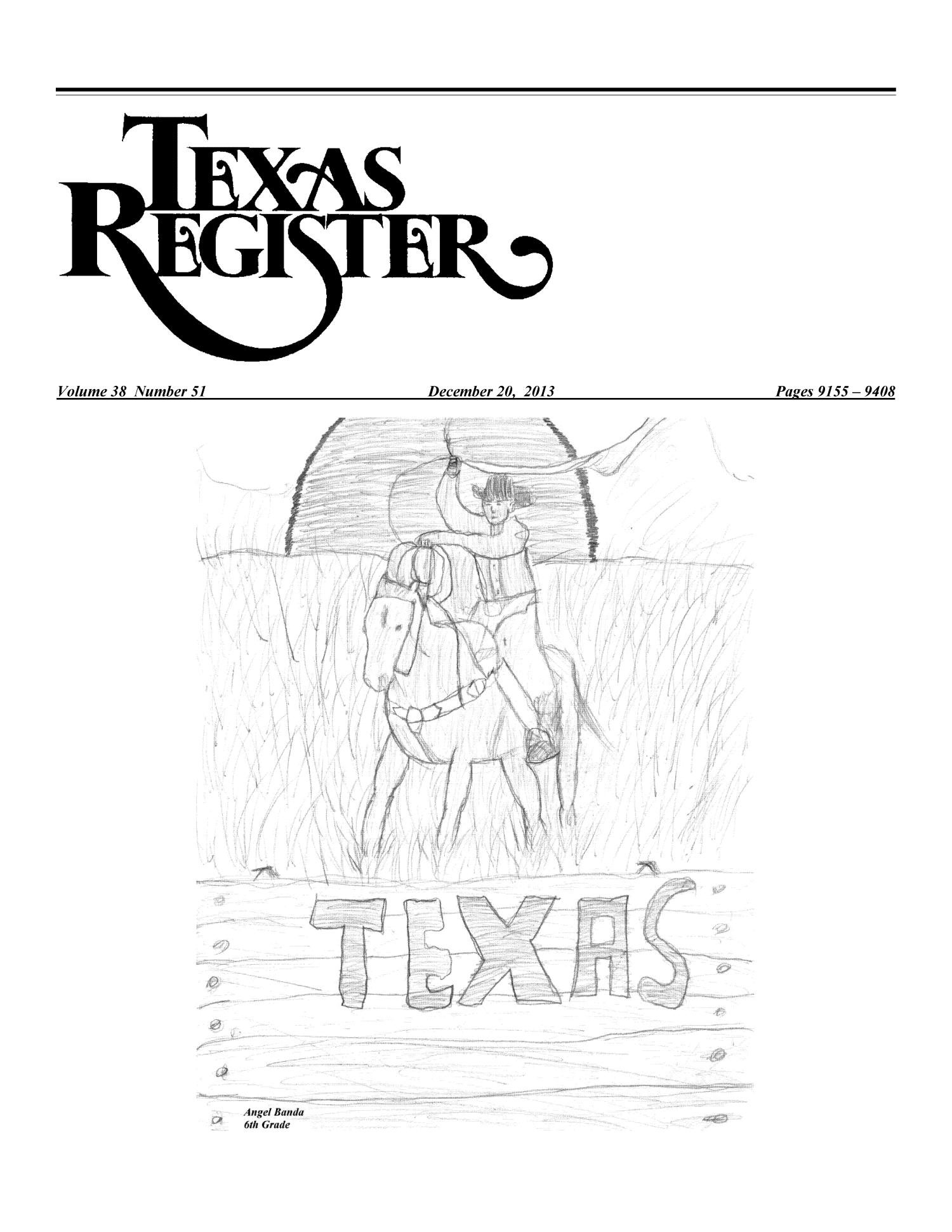 Texas Register, Volume 38, Number 51, Pages 9155-9408, December 20, 2013                                                                                                      Title Page