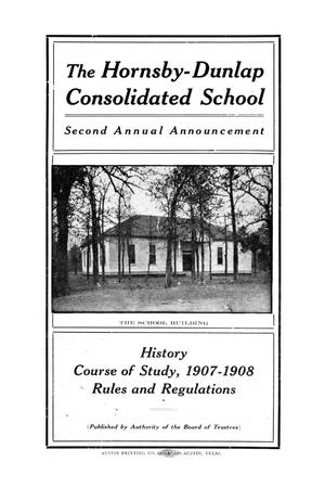 Primary view of object titled 'History of the Hornsby-Dunlap Consolidated School (Travis County) With Course of Study 1907-1908'.