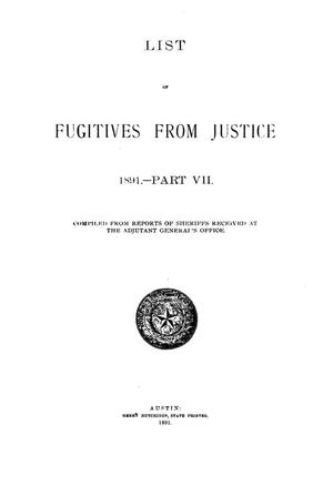 Primary view of object titled 'List of Fugitives From Justice: 1891.-- Part VII'.