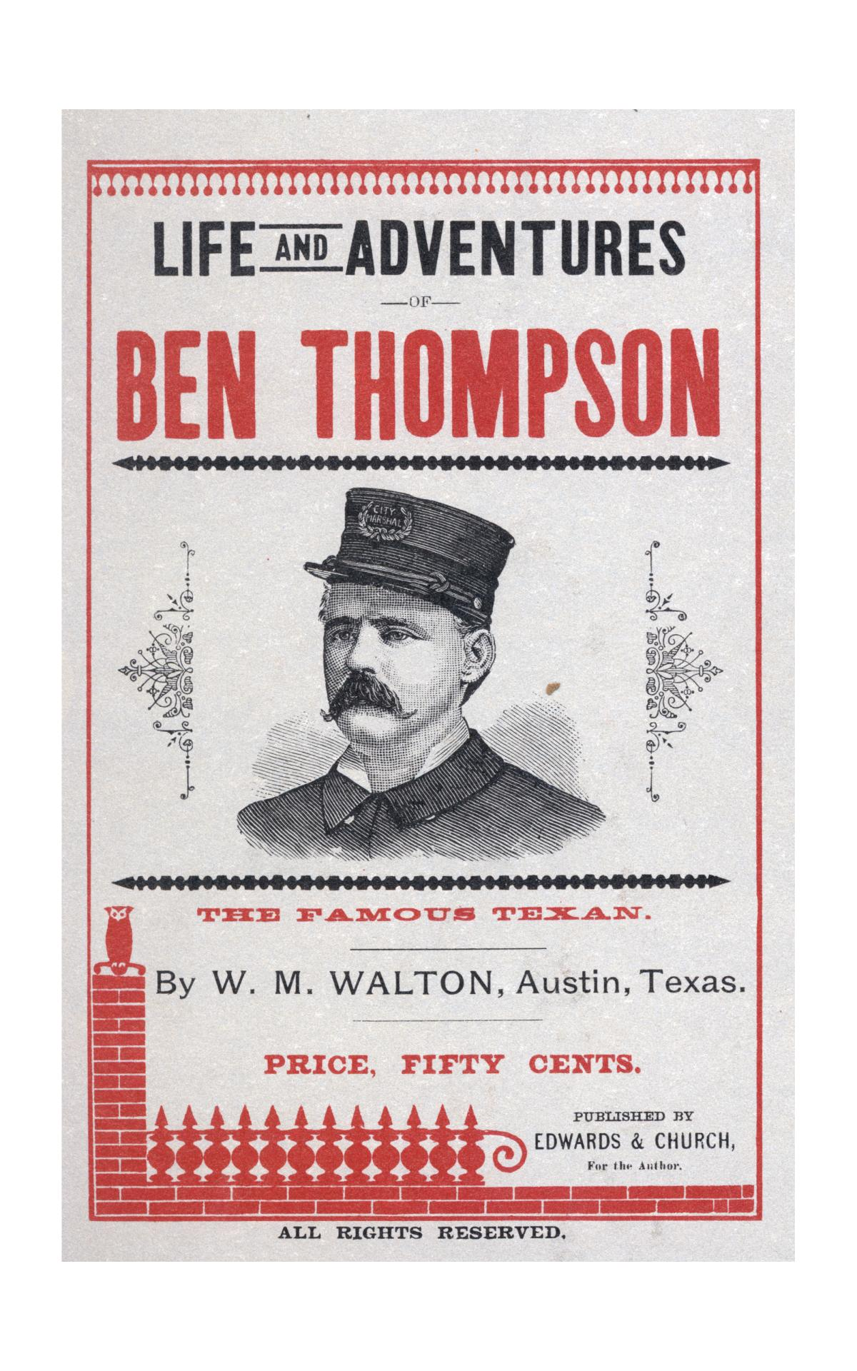 Life and Adventures of Ben Thompson the Famous Texan.                                                                                                      Front Cover