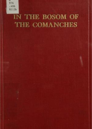 Primary view of object titled 'In the Bosom of the Comanches: A Thrilling Tale of Savage Indian Life, Massacre and Captivity Truthfully Told by a Surviving Captive'.
