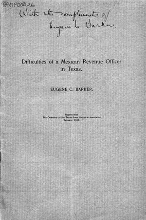 Primary view of object titled 'Difficulties of a Mexican revenue officer in Texas'.