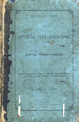 Primary view of object titled 'Mercantile and General City Directory of Austin, Texas---1872-1873.'.